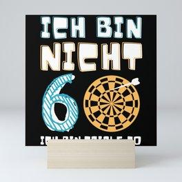 Ich bin nicht 60 ich  bin Triple 20 Dart Mini Art Print