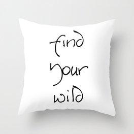 Find Your Wild - Black on White Throw Pillow