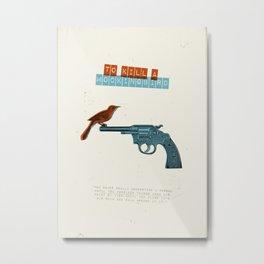 To Kill a mocking bird Metal Print