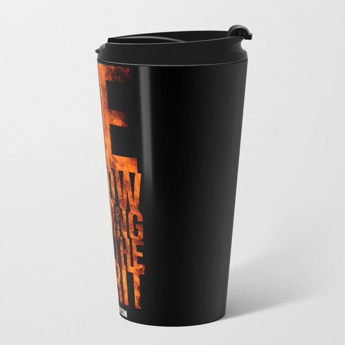 Be Aglow Burning With the Spirit Metal Travel Mug
