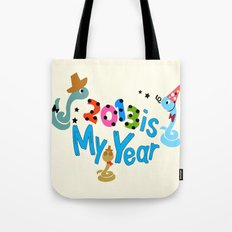 2013 is my Year Tote Bag
