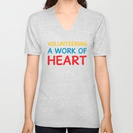 Volunteering A Work of Heart Helping Volunteerism T-Shirt Unisex V-Neck
