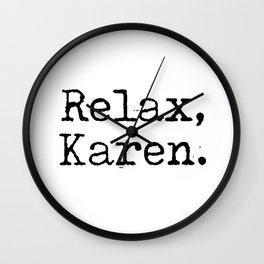 Relax, Karen. Wall Clock