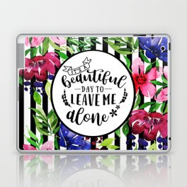 Leave Me Alone Quote Laptop & iPad Skin