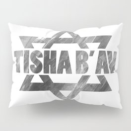 Tisha B'Av - commemorate about Jewish ancestors sacrifice Pillow Sham