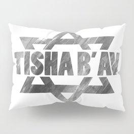 Tisha B'Av - commemorate about Jewish ancestors sacrifice Pillow Sham