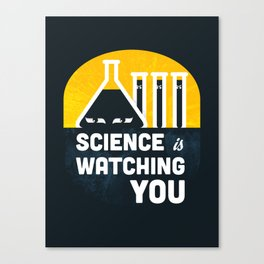Science is Watching You Canvas Print
