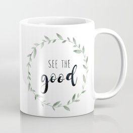 See the Good, Watercolor, Floral Leaf Wreath Coffee Mug