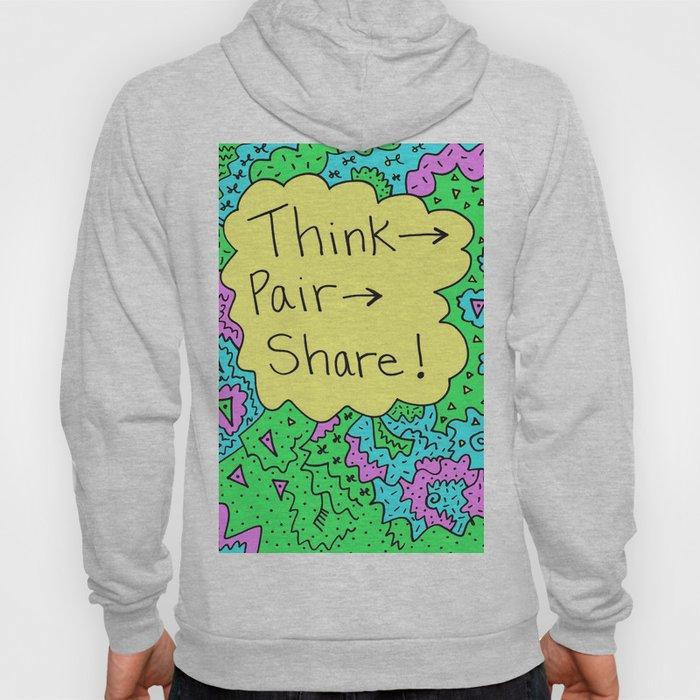 Think, Pair, Share! Hoody