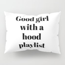 Good Girl With A Hood Playlist Pillow Sham