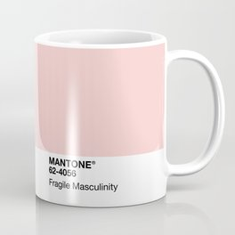 MANTONE® Fragile Masculinity Coffee Mug