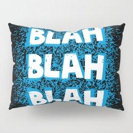 Blah blah blah Pillow Sham