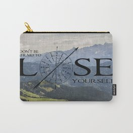 Don't Be Afraid To Lose Yourself Carry-All Pouch