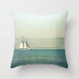 In the Waves of Change... We Find Our Direction Throw Pillow