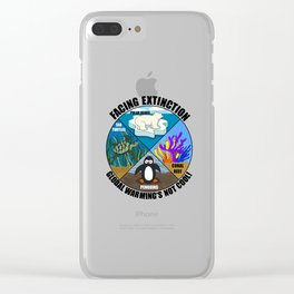 Facing Extinction:  Global Warming's Not Cool 2 Clear iPhone Case