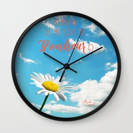 Demain je me lève de bonheur Wall Clock