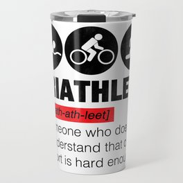Funny Definition Triathlete Travel Mug