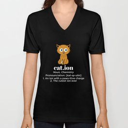 Cat. ion noun, chemistry pronounciation: [kat-ay-uhn] 1. An ion with a paws-itive charge 2. The cute Unisex V-Neck