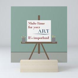 Make Time For Art Mini Art Print