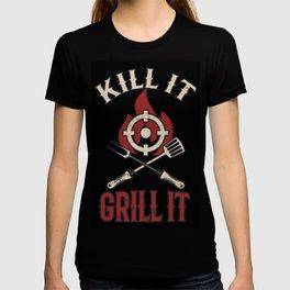 Kill It Grill It T-shirt