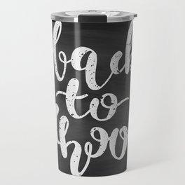 Back to School Chalkboard Calligraphy Travel Mug