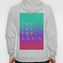 Colorful motivation quote. Keep trying. Hoody