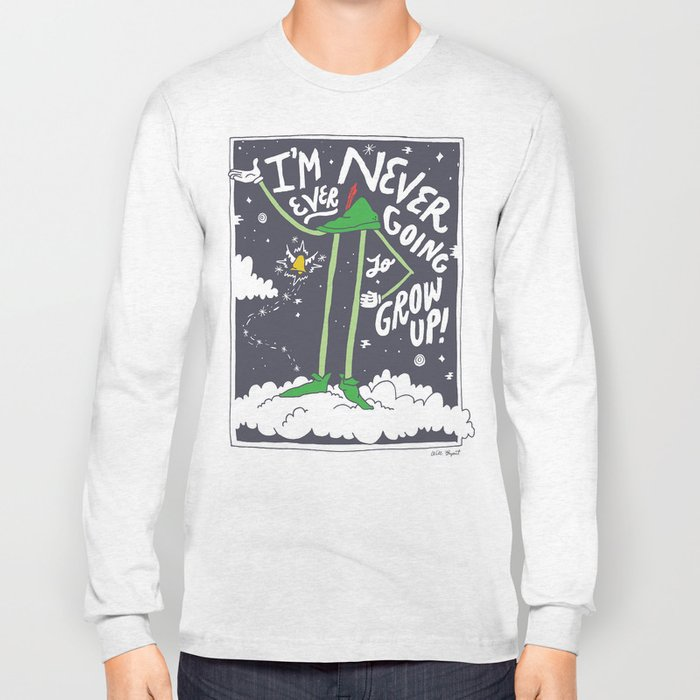 Peter Pan: Never Going to Grow Up! Long Sleeve T-shirt