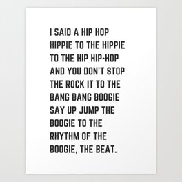 I Said a Hip Hop Rappers Delight Hippie to the Hippie Art Print