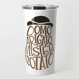 Domo Arigato, Mister Potato word art Travel Mug