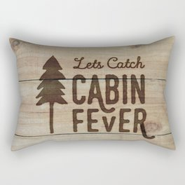Lets Catch Cabin Fever Rectangular Pillow