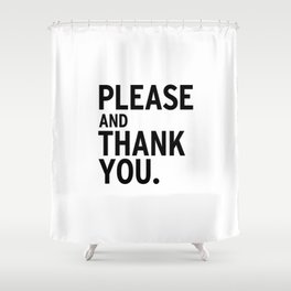 Please & Thank You (Ron Swanson) Shower Curtain