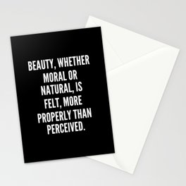 Beauty whether moral or natural is felt more properly than perceived Stationery Cards