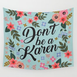 Don't Be A Karen  Wall Tapestry