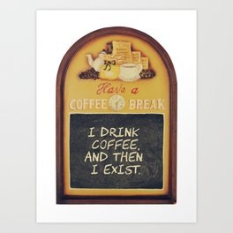 Coffee lover quote in a vintage wood sign Art Print