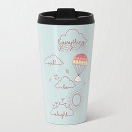 Everything will be alright Travel Mug
