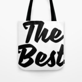 The Best-  Tote Bag