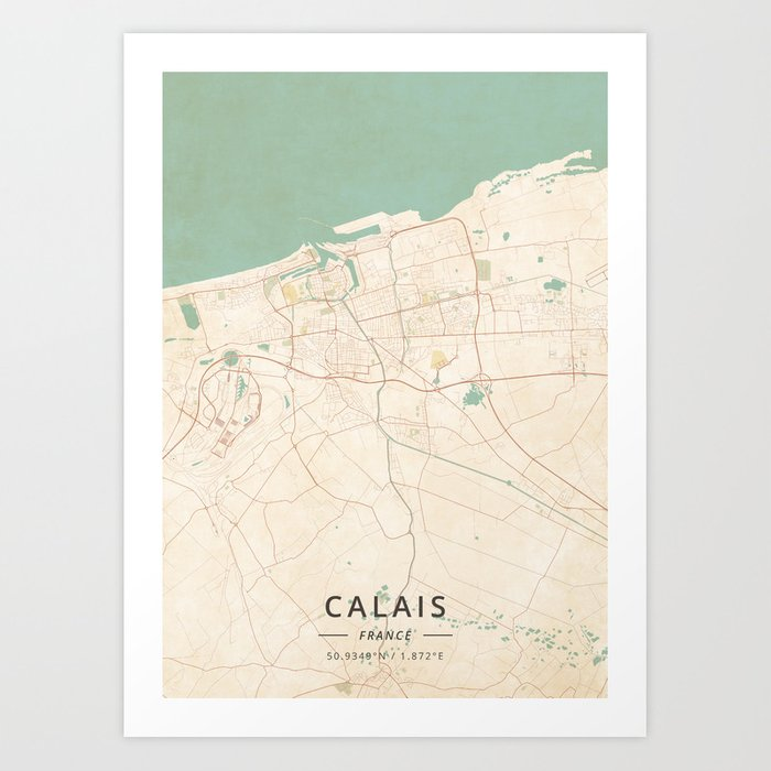 Map Of France Calais.Calais France Vintage Map Art Print By Designermapart Society6