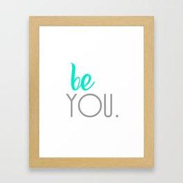 Be You. Framed Art Print