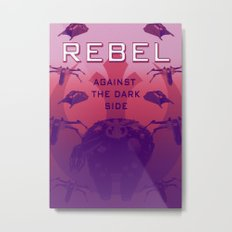 Rebel Against the Dark Side Propaganda Poster Metal Print