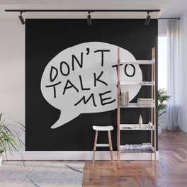 don't talk to me Wall Mural