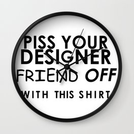 Piss off your designe Wall Clock