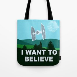 I WANT TO BELIEVE - Star Wars Tote Bag