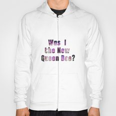 Was I the new QUEEN BEE? Quote from the movie Mean Girls Hoody