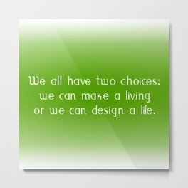 Two Choices Metal Print