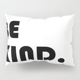 etre gentil ,Be kind Print quote for living room Pillow Sham