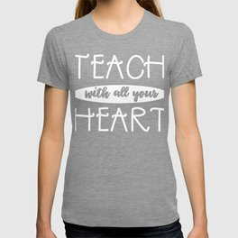 Teach with all Your Heart Teacher Back to School Gift T-shirt