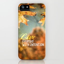 Live Everyday with Intention iPhone Case