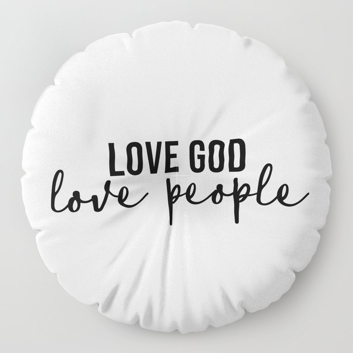 Love God Love People Floor Pillow