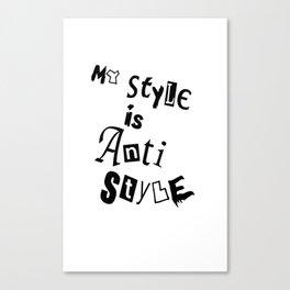 Anti Style Canvas Print