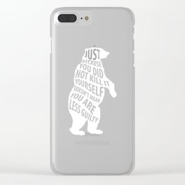 Because Didn't Kill It Doesn't Mean You Less Guilty T-Shirt Clear iPhone Case